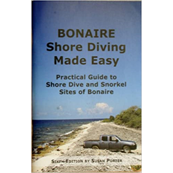 Bonaire Shore Diving Made Easy 6th Edition