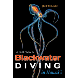 Blackwater Diving In Hawaii, A Field Guide By Jeff Milisen