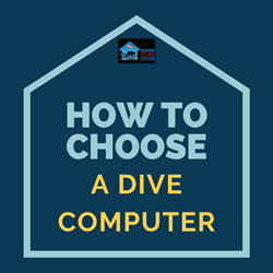 HOW TO CHOOSE A DIVE COMPUTER